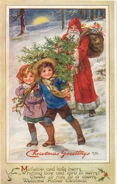 CHRISTMAS GREETINGS  two children carry tree  lead Santa