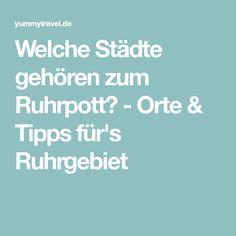 Welche Städte gehören zum Ruhrpott? - Orte & Tipps für's Ruhrgebiet