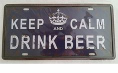KEEP CALM AND DRINK BEER Metal License Plate 4 HOLES FREE SHIPPING TRACKING US   Collectibles, Decorative Collectibles, Other Decorative Collectibles   eBay!