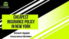 Cheapest Insurance Policy In New York
