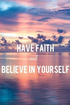 Have faith and believe yourself. Have Faith, Love Words, Believe In You, Leadership, Feelings, Quotes, Movie Posters, Movies, Style