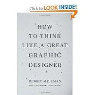 How to Think Like a Great Graphic Designer: Debbie Millman: 9781581154962: Amazon.com: Books - Amazon