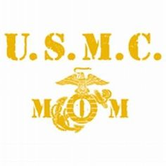 USMC Mom...my NEWEST title brings me more joy and pride then words could ever possibly explain!
