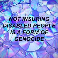 NOT INSURING DISABLED PEOPLE IS A FORM OF GENOCIDE #Disabled #Disability #Healthcare #USA #Genocide