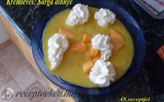 Sárgadinnye krémleves recept fotóval Food And Drink, Soup, Pudding, Ethnic Recipes, Desserts, Deserts, Custard Pudding, Puddings, Dessert