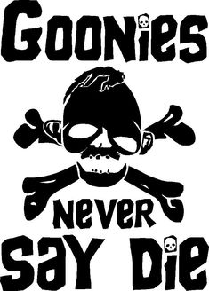 $4.2 - Goonies Never Say Die Sticker Chunk Sloth Treasure Hunt Movie Pirates Crooks #ebay #Home & Garden Vinyl Crafts, Vinyl Projects, Stencils, Cricut Explore Air, Silhouette Cameo Projects, Cricut Creations, Personalized T Shirts, Svg Files For Cricut, Vinyl Designs