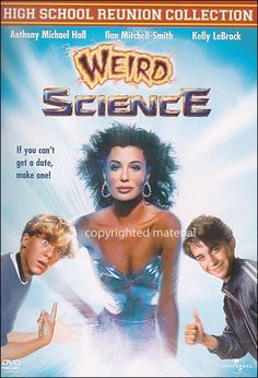 Weird Science... John Hughes baby! I probably laughed more at this movie than any other I have seen