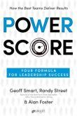 Power Score: Your Formula for Leadership Success - How the best teams deliver results. Written by Geoff Smart, Randy Street and Alan Foster.  http://www.barnesandnoble.com/w/power-score-geoff-smart/1120377327?ean=9780345547354