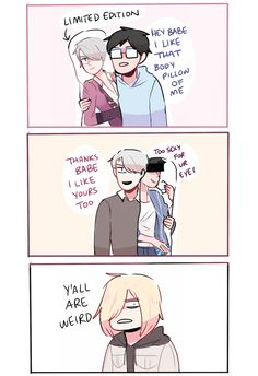 real talk victor and yuuri probably collect body pillows of one another (but yurio doesn't get it lmao)