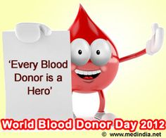 World Blood Donor Day 2012 – 'Every Blood Donor is a Hero'