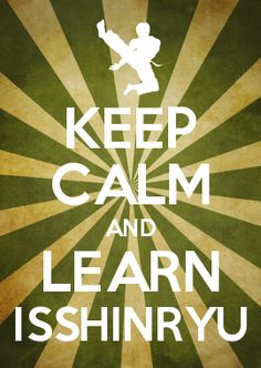 KEEP CALM AND LEARN ISSHINRYU