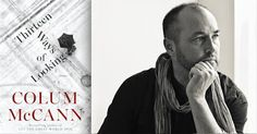"""Colum McCann's Letter to a Young Writer 