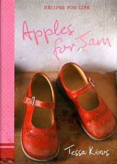 Recipes for life - Apples for Jam Love this book, Need to get oneday, have checked it out from library tons of times :)