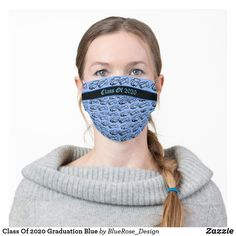 Shop Class Of 2020 Graduation Blue Cloth Face Mask created by BlueRose_Design. Neoprene Face Mask, Class Of 2020, Fashion Face Mask, Cute Faces, Go Shopping, Snug Fit, Sensitive Skin, Graduation, Sewing