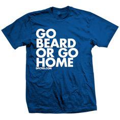 Fab.com | Go Beard Or Go Home Tee Blue