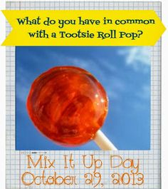 Mix It Up Day Tootsie Roll Pop Activity.  Lots of sweet fun for a group.