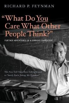 """What Do You Care What Other People Think?"" (Heftet) av forfatter Richard P. Pris kr Se flere bøker fra Richard P. Books To Read Online, New Books, Good Books, Gcse Chemistry, Richard Feynman, Short Words, Most Popular Books, Book Challenge, Think"