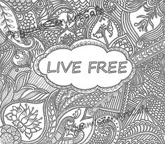 Live Free Coloring Page Printable Color Book Zentangle Art Handmade Quote Indian Pattern Spiritual Artwork DIY Home Decor