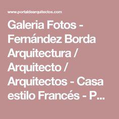 Galeria Fotos - Fernández Borda Arquitectura / Arquitecto / Arquitectos - Casa estilo Francés - Portal de Arquitectos