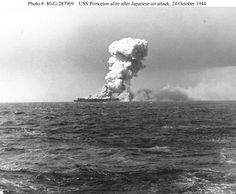 Loss of USS Princeton (CVL-23), 24 October 1944   Smoke rises from an explosion in Princeton's hangar deck at 1000.5 hrs. on 24 October 1944, shortly after she was hit by a Japanese bomb while operating off the Philippines.  Photographed from USS South Dakota (BB-57).
