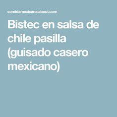 Bistec en salsa de chile pasilla (guisado casero mexicano)
