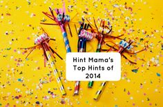 Hint Mama shares the site's best – or at least most popular - hints in 2014.
