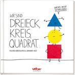 Felicitas Horstschäfer und Johannes Vogt: Wir sind Dreieck, Kreis, Quadrat. Velber Kinderbuch bei Christophorus Verlag