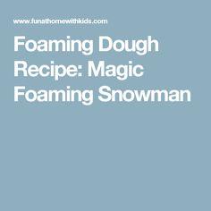 Foaming Dough Recipe: Magic Foaming Snowman