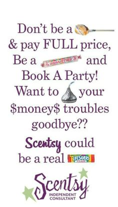 Selling scentsy is an easy way to have money set aside for a rainy day :$ having parties is just another plus. https://secretsmells.scentsy.us/Scentsy/
