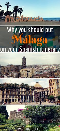 Málaga: find out why this city of ancient history, beautiful gardens and charming winding streets is a must on your Spanish itinerary!  |travel in Spain | Andalusia | sightseeing in Malaga | what to see in Malaga | awomanafoot.com