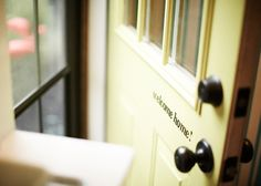 love the ideas of little vinyl sayings on door//front: welcome home! on back: Hurry Back Soon!