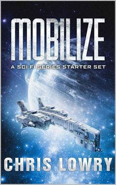 MOBILIZE-a Science Fiction Multi-series Box Set by Chris Lowry - cover art by Luca Oleastri - www.innovari.wix.com/innovari