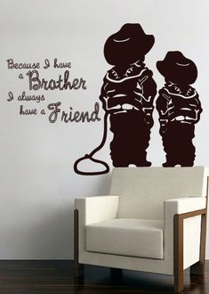 "Because I Have A Brother I Always Have A Friend"" Western Decal on Etsy, $30.00"