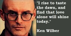 Ken Wilber, one of our speakers we're honored to have at our upcoming Success 3.0 Summit, Boulder CO 10/30-11/2/14.  Preregister here! www.success3summit.org