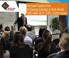 Get Expert Guidance from IQ Overseas Education on Study Abroad, GRE, GMAT, IELTS, TOEFL, English classes. For More Information Visit Us @ www.iqoverseasedu.com