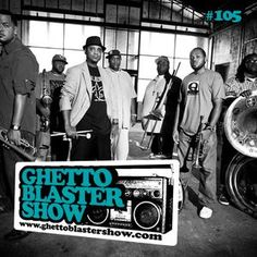 GHETTOBLASTERSHOW #105 (sept. 15/12) by #gonesthedj  Tracks from :  Kan Sano – One Self – J.Period feat. Q-Tip, Black Thought, John Legend – The Pharcyde – Grand Puba – Randy Muler feat. Soul Biscuits – Terri Walker feat. Mos Def – Soul II Soul – Big Bang – Trio Ternura – Sir Own – Marta Acuna – Beggar & Co and The Original Light Of The World – Clifford Nyren – Red Astaire – The Soul Rebels Brass Band – Tweet