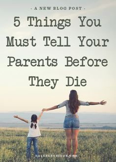 5 Things You Must Tell Your Kids Before You Die - great article. I would add one item to the top of the list - the importance of my faith - an item of eternal implication.
