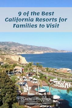 9 of the Best California Resorts for Families to Visit Southern California Beaches, California Destinations, Visit California, Family Vacation Destinations, California Travel, Vacations, Best Family Resorts, Best Resorts, Travel Guides