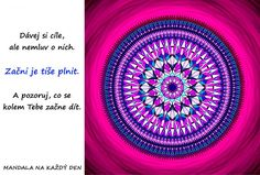 Mandala Dávej si cíle Fractals, Mandala, Words, Quotes, Qoutes, Mandalas, Quotations, Shut Up Quotes, Horse