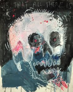 Terry Urban Is That All There Is, 2016 19 x 24 Mixed media on paper Neo Expressionism, Skull Painting, Postmodernism, Urban Art, Art Reference, Modern Art, Pop Art, Original Art, Drawings