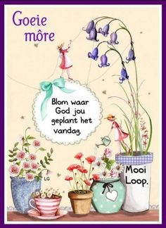 Good Morning Messages, Good Morning Wishes, Good Morning Inspirational Quotes, Good Morning Quotes, Lekker Dag, Afrikaanse Quotes, Goeie More, Bloom Where You Are Planted, Morning Greeting