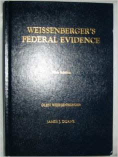 Co-Author: James Duane Weissenberger's Federal Evidence: 9781593454173: Amazon.com: Books