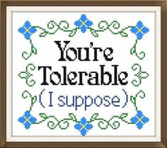 You're tolerable cross stitch pattern by DollfaceEmbroidery Hand Embroidery Stitches, Cross Stitch Embroidery, Embroidery Patterns, Machine Embroidery, Funny Embroidery, Crewel Embroidery, Cross Stitch Designs, Cross Stitch Patterns, Diy Broderie