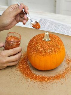 Glitter pumpkin! Use glue or modge podge and mix in orange glitter. Get a small pumpkin and a sponge and apply. Wait two to three hours to dry.