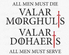 valar morghulis svg valar dohaeris svg valar morghulis quote game of thrones svg game of thrones quote game of thrones clipart Game Of Thrones Tattoo, Frases Game Of Thrones, Arte Game Of Thrones, Game Of Thrones Arya, Game Of Thrones Facts, Game Of Thrones Funny, Game Of Thrones Sayings, Valar Morghulis Coin, Quotes Sherlock