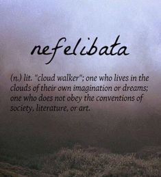 """Nefelibata[Portuguese] ~ (n. """"cloud walker"""" ☁Spirit Walker is a better name, not totally grounded to the earth as a light being. I love that I am different, here to educate those wanting to learn. The Words, Fancy Words, Weird Words, Pretty Words, Beautiful Words, Cool Words, Unusual Words, Unique Words, Expression Imagée"""