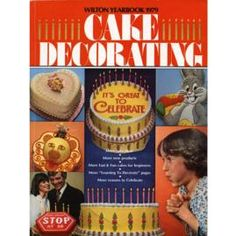 1979 Wilton Yearbook of Cake Decorating.  Love the old Wilton books, so much you can do without fondant.