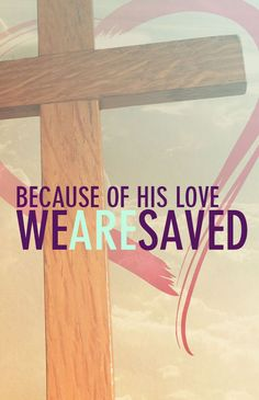 We are saved love quotes religious god christian saved