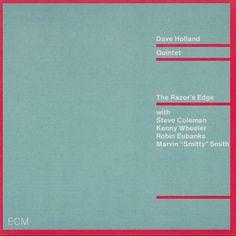 "Dave Holland Quintet The Razor's Edge with Steve Coleman, Kenny Wheeler, Robin Eubanks Marvin ""Smitty"" Smith"
