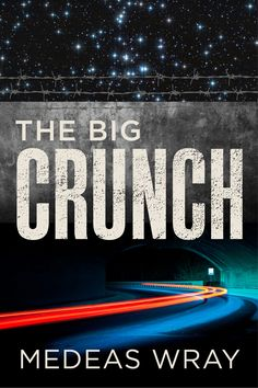Cover of my book The Big Crunch - available as an e-book at smarturl.it/uzoqa3 and smarturl.it/n1eq7c